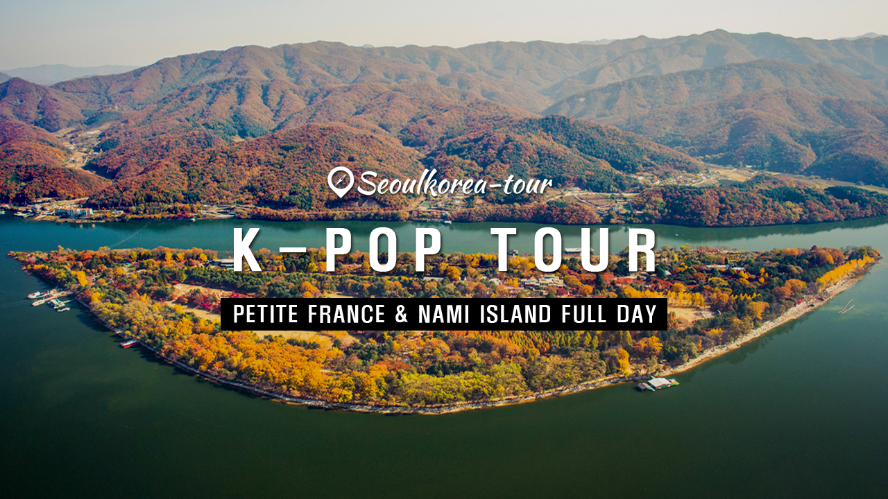 Namiseom Island Petite France Full day Tour